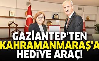 Gaziantep'ten Kahramanmaraş'a hediye araç!