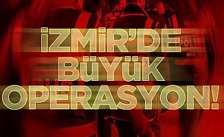 İzmir'de büyükoperasyon