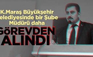 Kahramanmaraş Büyükşehir belediyesi Şube müdürü görevden alındı!