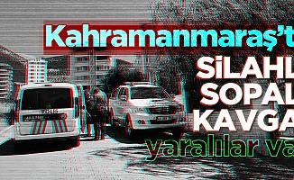 Kahramanmaraş'ta aileler arasında silahlı kavga!