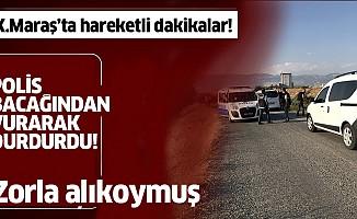 Kahramanmaraş'ta, polis bacağından vurarak durdurdu!