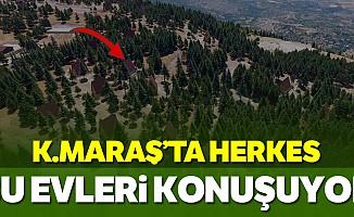 Kahramanmaraş'ta yükselen bu evler ilgi odağı oldu