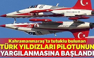 Türk yıldızları pilotunun yargılanmasına başlandı