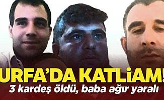 Urfa'da Katliam! 3 kardeş öldü, baba ağır yaralı