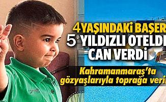 4 Yaşındaki Başer 5 Yıldızlı Otelde Can Verdi