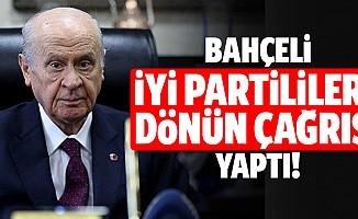 Bahçeli, İYİ Partililere dönün çağrısı yaptı!