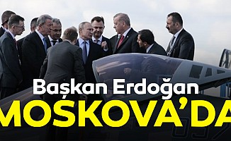Başkan Erdoğan Moskova'da!
