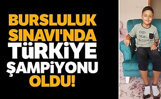 Bursluluk Sınavı'nda Türkiye şampiyonu oldu!