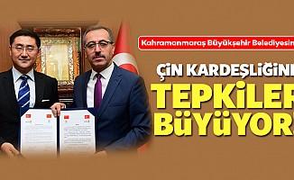 Kahramanmaraş Büyükşehir Belediyesinin Çin kardeşliğine tepkiler büyüyor!