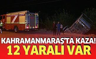 Kahramanmaraş'ta kaza! 12 yaralı var