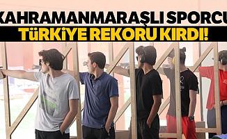 Kahramanmaraşlı sporcu Türkiye rekoru kırdı!