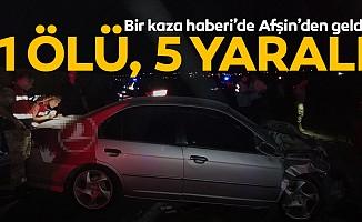 Kahramanmaraş'ta feci kaza; 1 ölü 5 yaralı