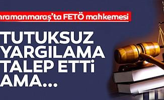 Kahramanmaraş'ta FETÖ davası görüldü
