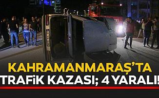 Kahramanmaraş'ta trafik kazası; 4 yaralı!