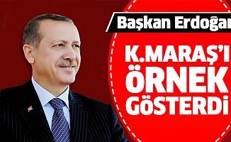 Başkan Erdoğan Kahramanmaraş'ı örnek gösterdi