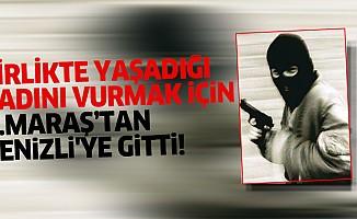 Birlikte yaşadığı kadını vurmak için Kahramanmaraş'tan Denizli'ye gitti!