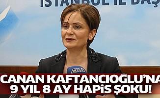 Canan Kaftancıoğlu'na 9 yıl 8 ay hapis şoku!