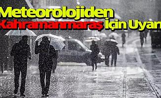 Meteorolojiden Kahramanmaraş İçin Uyarı