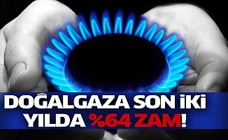 Son iki yılda doğalgaza yüzde 64 zam geldi!