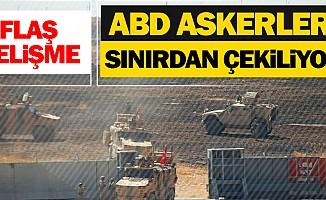 ABD askerleri Türkiye sınırından çekilmeye başladı!