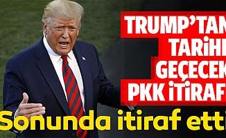 ABD Başkanı Trump'tan tarihe geçecek PKK itirafı