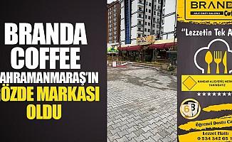 Branda Coffee, Kahramanmaraş'ın Gözde Markası Oldu