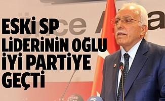 Eski SP Liderinin oğlu İyi Partiye Geçti