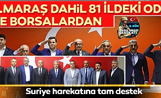 Kahramanmaraş dahil 81 ildeki oda ve borsalardanBarış Pınarı Harekatı'na destek