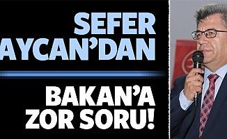 Kahramanmaraş Milletvekili Sefer Aycan'dan bakana zor soru!