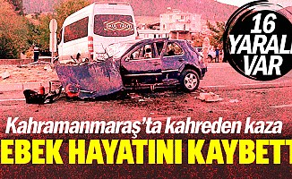 Kahramanmaraş'ta kahreden kaza! Bebek hayatını kaybetti, onlarca yaralı var