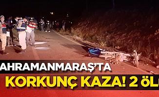 Kahramanmaraş'ta korkunç kaza! 2 ölü