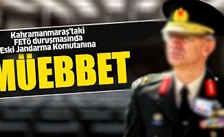 Kahramanmaraş'taki FETÖ duruşmasında Eski Jandarma Komutanına müebbet hapis!