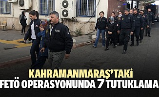 Kahramanmaraş'taki fetö operasyonunda 7 tutuklama!