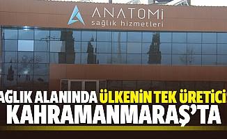 Sağlık alanında ülkenin tek üreticisi Kahramanmaraş'ta
