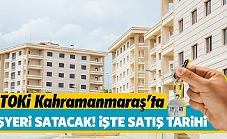 TOKİ Kahramanmaraş'ta açık artıma usulüyle iş yeri satacak!