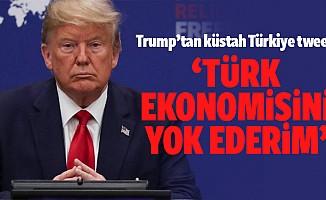 Trump'tan küstah Türkiye tweeti: Türk Ekonomisini Yok Ederim
