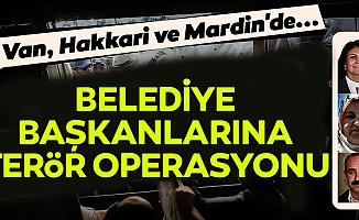 Van, Hakkari ve Mardin'de belediye başkanları gözaltına alındı