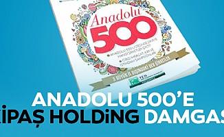 Anadolu 500'e Kipaş Holding Damgası