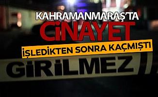 Kahramanmaraş'ta 2 kişiyi öldürüp kaçtı! Diyarbakır'da yakalandı