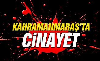 Kahramanmaraş'ta dedikodu cinayeti!