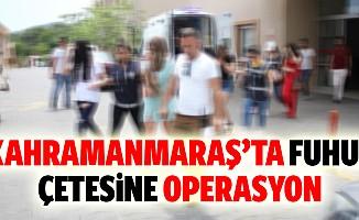 Kahramanmaraş'ta Fuhuş Çetesine Operasyon