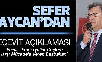 Sefer Aycan 'Ecevit Emperyalist Güçlere Karşı Mücadele Veren Başbakan'