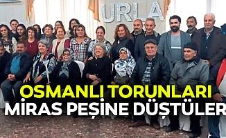 Osmanlı Torunları Miras Peşine Düştüler