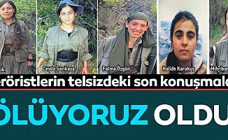 Teröristlerin telsizdeki son konuşmaları 'ölüyoruz' oldu