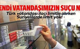 Türk vatandaşı ilacı limitle alırken Suriyelilerde limit yok!