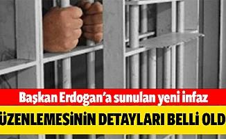 Başkan Erdoğan'a sunulan yeni infaz düzenlemesinin detayları belli oldu