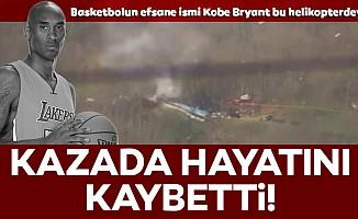 Efsane basketbolcu Kobe Bryant helikopter kazasında hayatını kaybetti