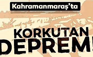 Elazığ'daki deprem Kahramanmaraş'ı salladı!