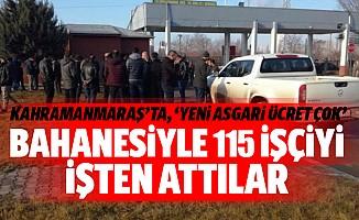 Kahramanmaraş'ta, 'yeni asgari ücret çok' bahanesiyle 115 işçiyi işten attılar