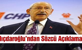 Kılıçdaroğlu'ndan Sözcü Açıklaması